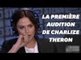 Charlize Theron raconte sa très perturbante première audition