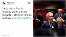 Carburant. « Pas de nouveau projet de taxe flottante » affirme François de Rugy