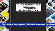 Online Car Maintenance   Repair Log: Automobile Care Journal Notebook (Car Log)  For Free
