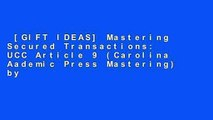 [GIFT IDEAS] Mastering Secured Transactions: UCC Article 9 (Carolina Aademic Press Mastering) by