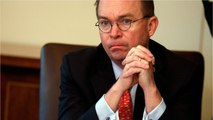 White House Chief Of Staff Mick Mulvaney Criticizes John Kelly