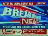 After Burqa Ban in Sri Lanka, Shiv Sena Demands Burqa Ban in India to prevent terror attacks