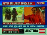 Ally Sena on Shiv Sena's demand to Ban Burqa in India following Burqa Ban in Sri Lanka