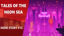 Indie Story #13 : Tales of the Neon Sea