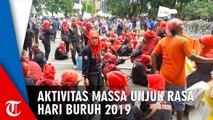 Tak Sampai Istana Negara, Begini Aktivitas Massa di Peringatan Hari Buruh 2019