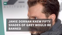 Jamie Dornan Addresses The Ban On 'Fifty Shades Of Grey' In Multiple Countries
