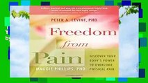 [NEW RELEASES]  Freedom from Pain: Discover Your Body s Power to Overcome Physical Pain by Peter