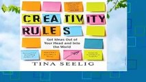 [BEST SELLING]  Creativity Rules: Get Ideas Out of Your Head and into the World by Tina Seelig