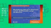 About For Books  Building Smart Drones with ESP8266 and Arduino: Build exciting drones by
