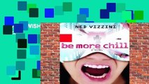[MOST WISHED]  Be More Chill by Ned Vizzini