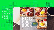 The Egg Cookbook: The Creative Farm-to-Table Guide to Cooking Fresh Eggs  Best Sellers Rank : #5