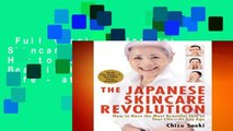 Full version  Japanese Skincare Revolution: How to Have the Most Beautiful Skin of Your Life - at