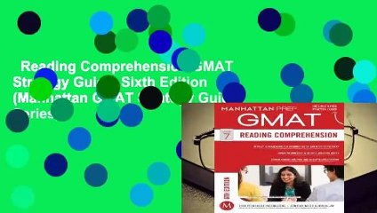 Reading Comprehension GMAT Strategy Guide, Sixth Edition