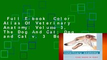 Full E-book  Color Atlas Of Veterinary Anatomy: Volume 3, The Dog And Cat: Dog and Cat v. 3  Best