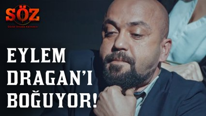 Söz | 80.Bölüm - Eylem Dragan'ı Boğuyor