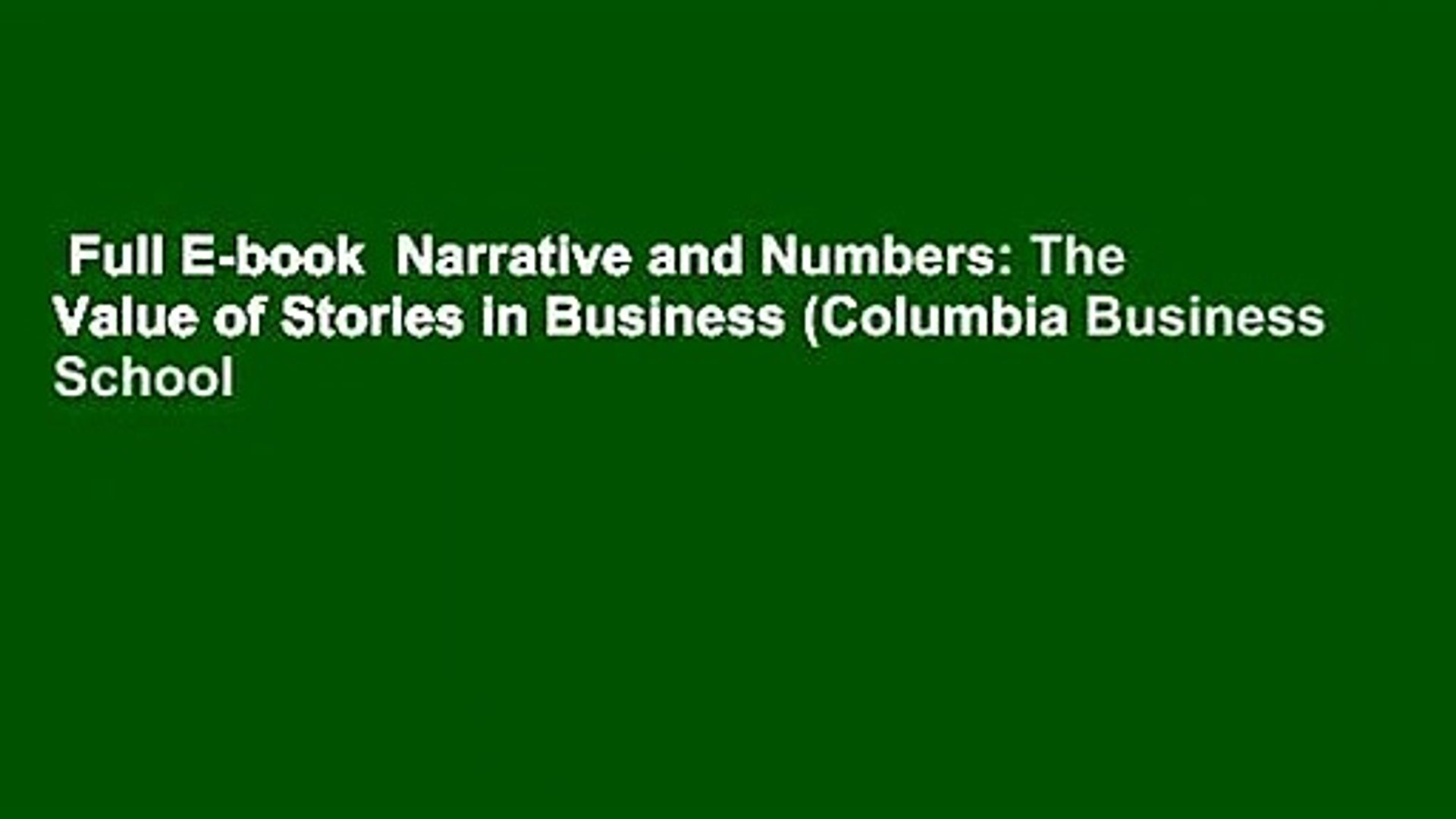 Full E-book  Narrative and Numbers: The Value of Stories in Business (Columbia Business School