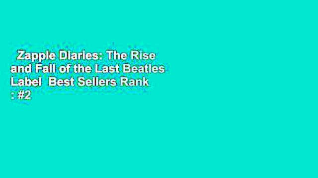 Zapple Diaries: The Rise and Fall of the Last Beatles Label  Best Sellers Rank : #2