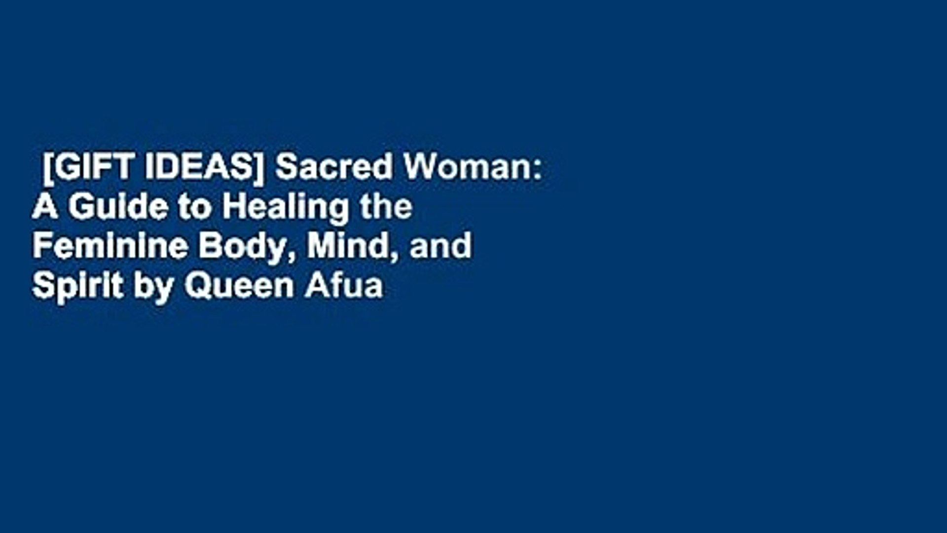 [GIFT IDEAS] Sacred Woman: A Guide to Healing the Feminine Body, Mind, and  Spirit by Queen Afua
