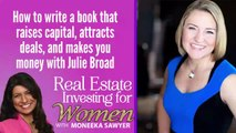 How to write a book that raises capital, attracts deals, and makes you money with Julie Broad - REAL ESTATE INVESTING FOR WOMEN TIPS