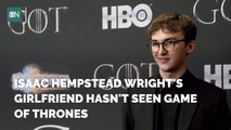 Isaac Hempstead Wright's GF doesn't Ever Watch Game Of Thrones