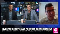 Investment Group Demands Uber Dump Board Member Ahead of Its IPO