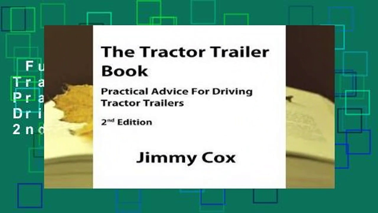 Full version  The Tractor Trailer Book: Practical Advice for Driving Tractor Trailers 2nd