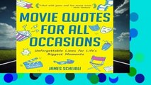 Full E-book  Movie Quotes for All Occasions: Unforgettable Lines for Life s Biggest Moments  Best