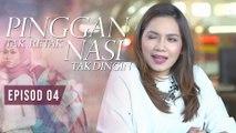 Pinggan Tak Retak, Nasi Tak Dingin | Episod 4