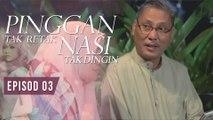Pinggan Tak Retak, Nasi Tak Dingin | Episod 3