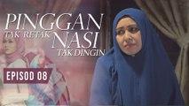 Pinggan Tak Retak, Nasi Tak Dingin | Episod 8