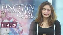Pinggan Tak Retak, Nasi Tak Dingin | Episod 28