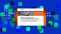 Full version  Cisco Firepower Threat Defense (FTD) (Networking Technology: Security)  For Kindle