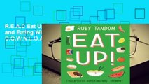 R.E.A.D Eat Up: Food, Appetite and Eating What You Want D.O.W.N.L.O.A.D