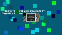 Teen to Teen: 365 Daily Devotions by Teen Girls for Teen Girls  Review