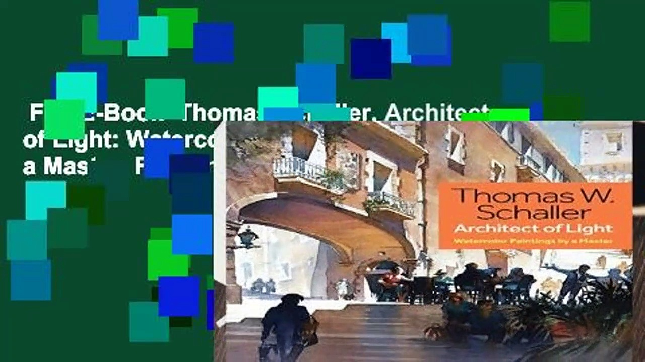 Full E-Book  Thomas Schaller, Architect of Light: Watercolor Paintings by a Master  For Kindle