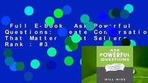 Full E-book  Ask Powerful Questions: Create Conversations That Matter  Best Sellers Rank : #3