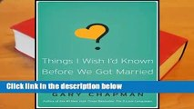 Full version  Things I Wish I'd Known Before We Got Married  Best Sellers Rank : #2