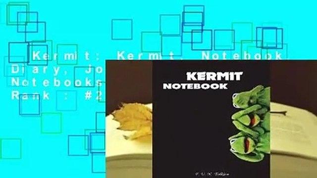 Kermit: Kermit, Notebook, Diary, Journal, Funny Notebooks  Best Sellers Rank : #2