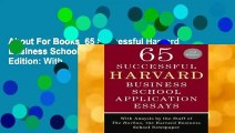 About For Books  65 Successful Harvard Business School Application Essays, Second Edition: With