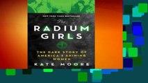 The Radium Girls: The Dark Story of America's Shining Women Complete