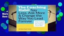 The Coaching Habit: Say Less, Ask More  Change the Way You Lead Forever  Best Sellers Rank : #5