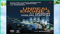 Full version  Unreal Engine 4 for Design Visualization: Developing Stunning Interactive