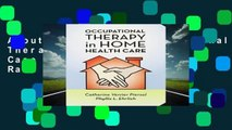 About For Books  Occupational Therapy in Home Health Care  Best Sellers Rank : #5