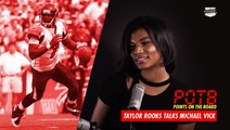 Bleacher Report's Taylor Rooks On Michael Vick, Importance Of Growing Up With A Black QB In ATL