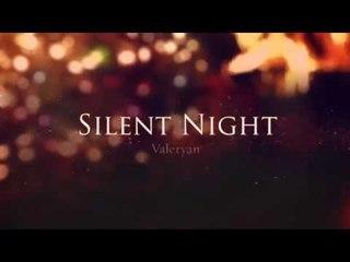Valeryan - Silent Night