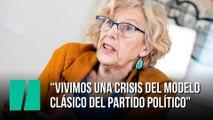 """Manuela Carmena: """"Vivimos una crisis del modelo clásico del partido político"""""""