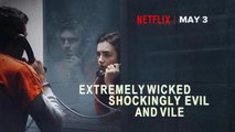 """""""Extremely Wicked, Shockingly Evil and Vile"""" film explores serial killer Ted Bundy"""