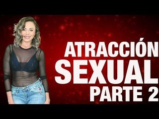 Por qué ciertas personas nos atraen sexualmente?