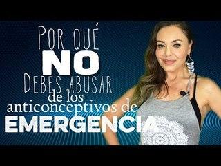 Por qué NO debes abusar de los anticonceptivos de emergencia