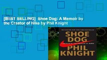 [BEST SELLING]  Shoe Dog: A Memoir by the Creator of Nike by Phil Knight